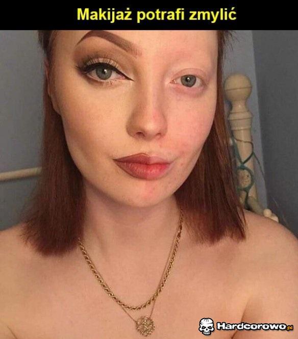 Makijaż potrafi zmylić - 1