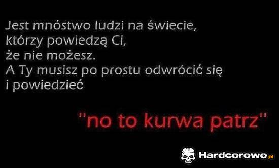 No to kurwa patrz - 1
