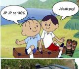 JP na 100%... do czasu