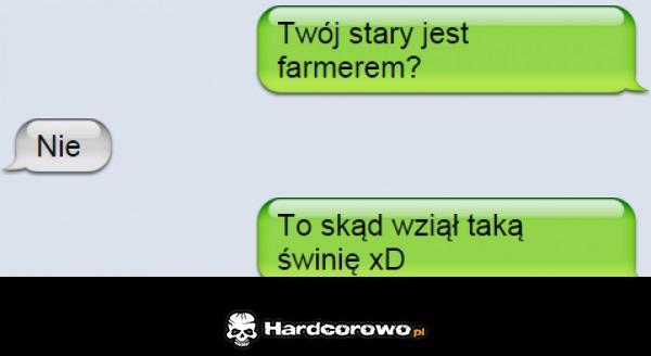 Twój stary jest farmerem? - 1