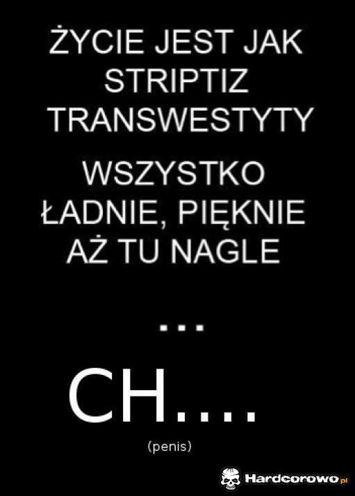 Życie jest jak striptiz - 1