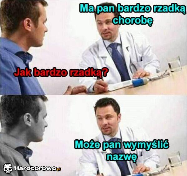 Bardzo rzadka choroba - 1